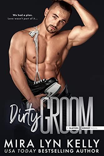 Dirty Groom: A Slayers Hockey Novel (English Edition)