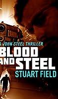 Blood And Steel (John Steel Book 4)