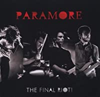 The Final RIOT! by Paramore (2008-08-03)