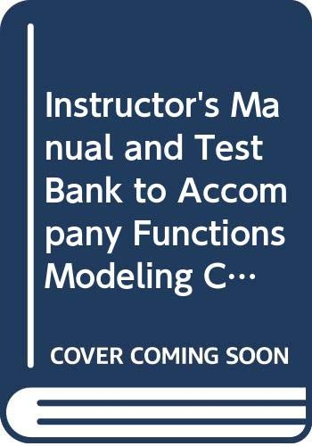 Instructor's Manual For Functions Modeling Change: A Preparation For Calculus