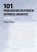 101 Problems and Solutions in Historical Linguistics: A Workbook