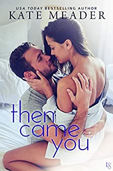 Then Came You: A Laws of Attraction Novel by [Kate Meader]