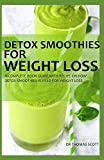 DETOX SMOOTHIES FOR WEIGHT LOSS: A complete book guide with recipe on how detox smoothies is used for weight loss -  Independently published