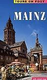 Rundwege Mainz: Ein Wegweiser mit 7 Routen - Hans Kersting