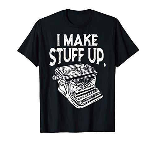 I Make Stuff Up Vintage Typewriter T-shirt. Men and Women's Sizes