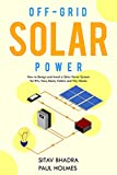 Off Grid Solar Power: How to Design and Install a Mobile Solar System for RVs, Vans, Boats and Tiny Homes (DIY Solar Power) (English Edition)