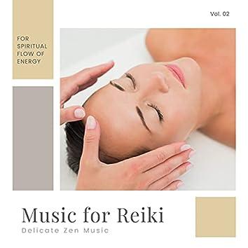 Music For Reiki - Delicate Zen Music For Spiritual Flow Of Energy, Vol. 01