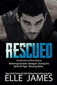 Rescued: A Collection of Short Stories by [Elle James]