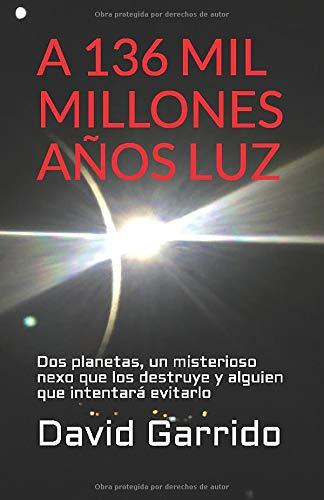 A 136 MIL MILLONES AÑOS LUZ: Dos planetas, un misterioso nexo que los destruye y alguien que intentará evitarlo