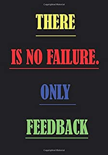 THERE IS NO FAILURE. ONLY FEEDBAC: An Awesome Teacher this Journal or Planner for Teacher Gift: Great for Teacher Apprecia...