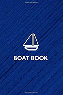 Boat Book: boaters journal, trip log for your ship with detailed interior (port information, weather conditions, sea stren...