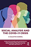 Social Analysis and the COVID-19 Crisis: A Collective Journal