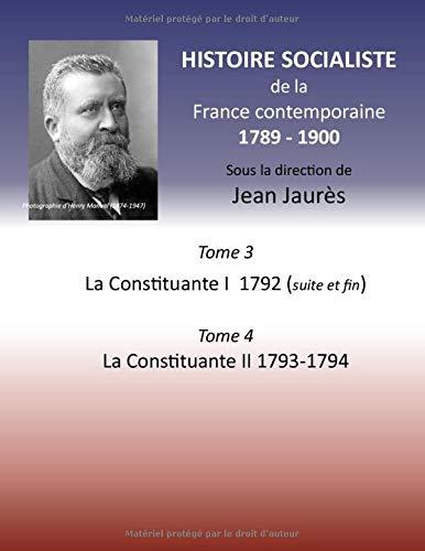 Histoire socialiste de la France contemporaine: Tome 3 La Convention I 1792 (suite et fin) et Tome 4 La Convention II 1793-1794