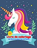 Livre de coloriage de licorne pour les enfants: Livre de coloriage pour filles et garçons. Un excellent cadeau pour les enfants d'âge préscolaire et les écoliers. Super belles illustrations