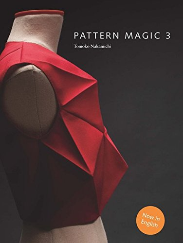 Pattern Magic 3: The latest addition to the cult Japanese Pattern Magic series (dress-making, pattern design, sewing, fashion)