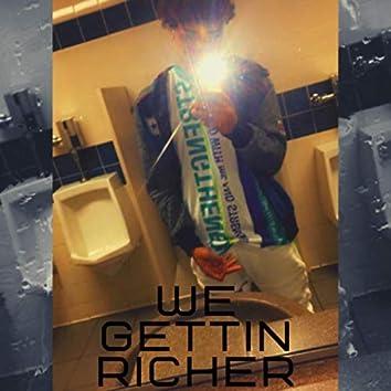 We Gettin Richer