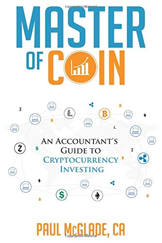 Master of Coin: An Accountant's Guide to Cryptocurrency...