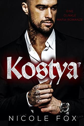 Kostya: Eine dunkle Mafia-Romanze (Zinon Bratva) (Die Erben des Bratva-Imperiums 1)