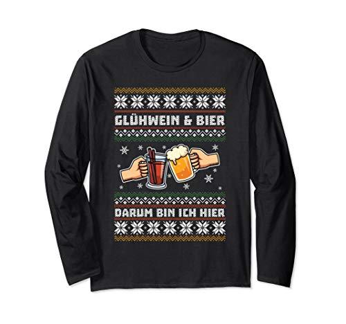 Glühwein & Bier Darum Bin Ich Hier Geschenk Weihnachten Langarmshirt