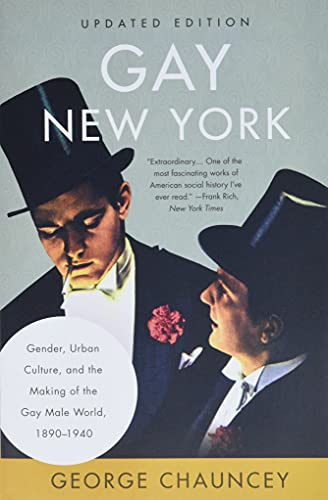 Compare Textbook Prices for Gay New York: Gender, Urban Culture, and the Making of the Gay Male World, 1890-1940 Illustrated Edition ISBN 9781541699212 by Chauncey, George