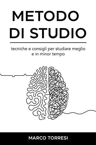 Metodo di Studio: Studiare meglio e in meno tempo: consigli pratici per ottimizzare lo studio con metodi innovativi e tecniche antiche.