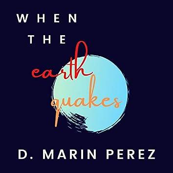 When the Earth Quakes