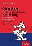 Günter, der innere Schweinehund, hat Erfolg: Ein tierisches Coachingbuch