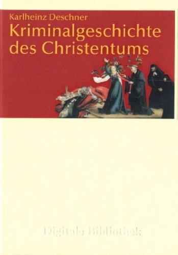 Digitale Bibliothek 132: Kriminalgeschichte des Christentums (PC+MAC)