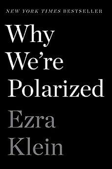 Why We're Polarized by [Ezra Klein]