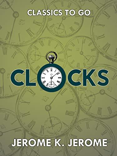 Clocks (Classics To Go) (English Edition)