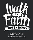 Walk by Faith...: 5 Year Christian Planner...