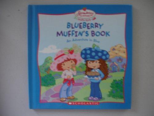 Blueberry Muffin's Book An Adventure in Blue (Strawberry Shortcake Crafts Club)