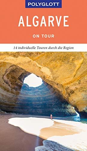 POLYGLOTT on tour Reiseführer Algarve: 14 individuelle Touren durch die Region