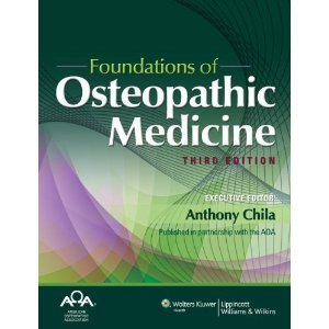 Foundations of Osteopathic Medicine 3rd (Third) Edition byChila