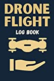 Drone Flight log book: Drone flight and maintenance log book; The drone pilot logbook; gift for Drone operators
