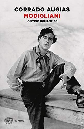Modigliani. L'ultimo romantico