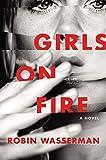Image of Girls on Fire: A Novel