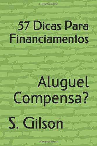 57 Dicas Para Financiamentos: Aluguel Compensa? (1)