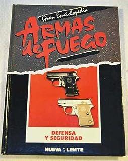 Gran enciclopedia armas de fuego: Defensa y Seguridad