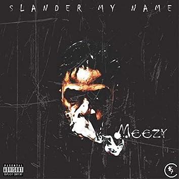 Slander My Name