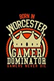 Born in Worcester Gamer Dominator: RPG JOURNAL I GAMING Calender  for Students Online Gamers Videogamers  Hometown Lovers 6x9 inch 120 pages lined I ... Diary I Gift for Video Gamers and City Kids,