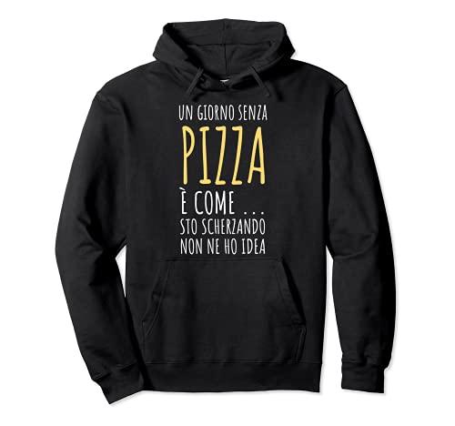 Regalo Divertente Uomo Donna Pizzaiolo Frase Simpatica Pizza Felpa con Cappuccio