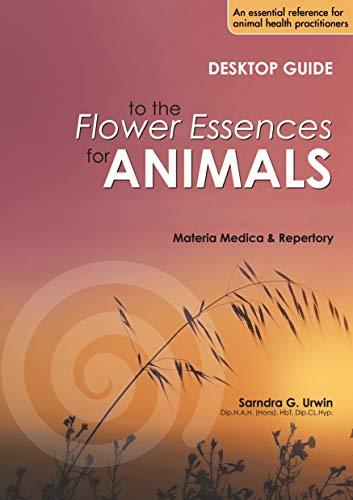 Desktop Guide to the Flower Essences for Animals