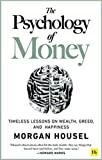 By Morgan Housel The Psychology of Money Timeless lessons on wealth greed and happiness Paperback 2020