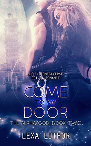 Come to My Door: An F/F Omegaverse Sci-Fi Romance (The Alpha God Book 2) (English Edition)