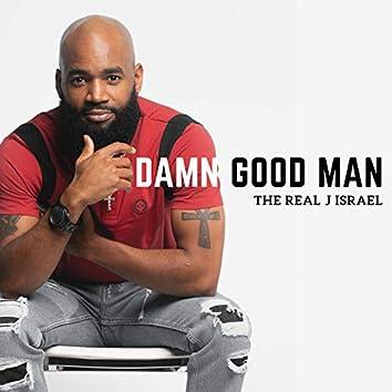 Damn Good Man