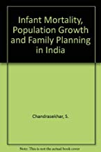 Infant mortality,: Population growth and family planning in India