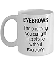 The one thing you can get into shape without exercising:  Eyebrows