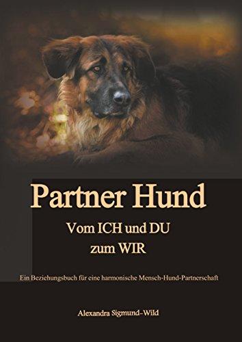 Partner Hund: Vom Ich und Du zum Wir