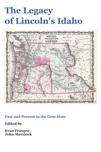 The Legacy of Lincoln's Idaho